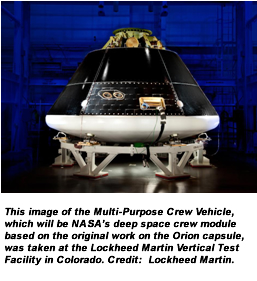This image of the Multi-Purpose Crew Vehicle, which will be NASA's deep space crew module based on the original work on the Orion capsule, was taken at the Lockheed Martin Vertical Test Facility in Colorado. Credit:  Lockheed Martin.
