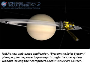 "NASA's new web-based application, ""Eyes on the Solar System,"" gives people the power to journey through the solar system without leaving their computers. Credit:  NASA/JPL-Caltech."
