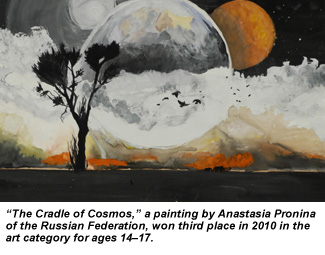 The Cradle of Cosmos, a painting by Anastasia Pronina of the Russian Federation, won third place in 2010 in the art category for ages 14-17.