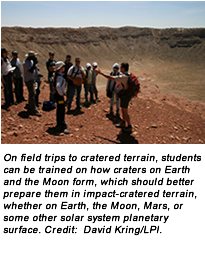 On field trips to cratered terrain, students can be trained on how craters on Earth and the Moon form, which should better prepare them in impact-cratered terrain, whether on Earth, the Moon, Mars, or some other solar system planetary surface. Credit:  David Kring/LPI.