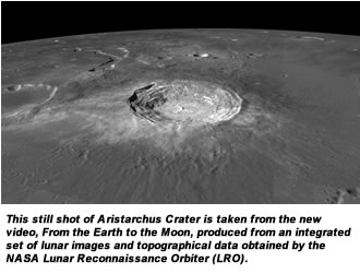 This still shot of Aristarchus Crater is taken from the new video, From the Earth to the Moon, produced from an integrated set of lunar images and topographical data obtained by the NASA Lunar Reconnaissance Orbiter (LRO).