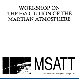 MSATT Workshop on Evolution of the Martian Atmosphere
