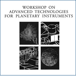 Workshop on Advanced Technologies for Planetary Instrumentation