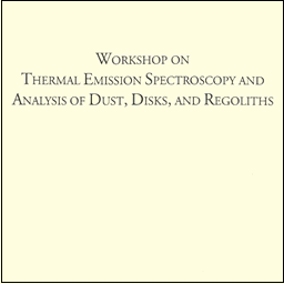 Workshop on Thermal Emission Spectroscopy and Analysis of Dust, Disks, and Regoliths