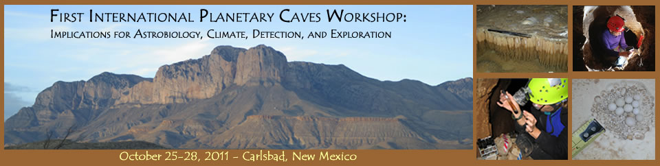 First International Planetary Caves Workshop: Implications for Astrobiology, Climate, Detection and Exploration