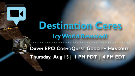 Destination Ceres: Icy World Revealed? Join the Dawn EPO CosmoQuest Google+ Hangout to learn more!
