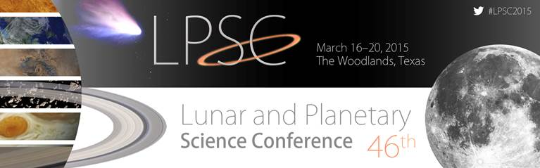 46th LPSC: CALL FOR ABSTRACTS and REGISTRATION NOW OPEN