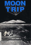 Moon Trip: A Persoanl Account of the Apollo Program and is Science